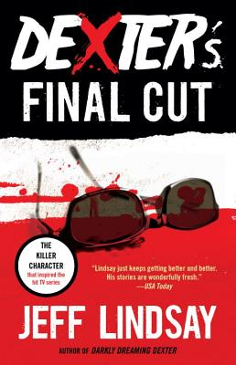 Dexter's Final Cut By Lindsay, Jeffry P.
